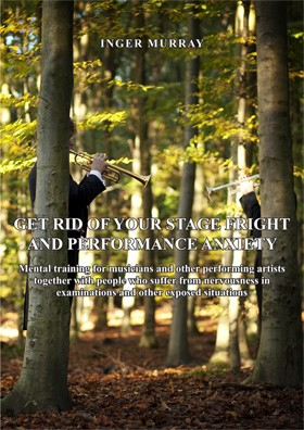Cover: Get Rid of Your Stage Fright and Performance Anxiety