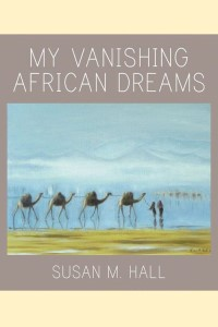 My Vanishing African Dreams book cover
