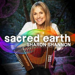 Sharon Shannon CD, 'Sacred Earth'