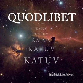 Quodlibet CD cover, Friedrich Lips