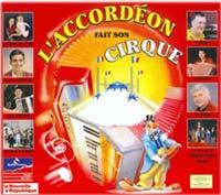 """L'Accordeon fait son Cirque"" Festival"