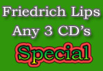 Friedrich Lips Any 3 CD's