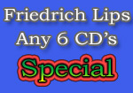 Friedrich Lips Any 6 CD's