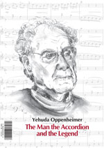 The Man, The Accordion and The Legend Book by Yehuda Oppenheimer
